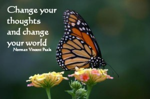 Change your thoughts, change your world.