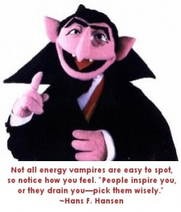 Energy vampires aren't always easy to spot. Choose your companions wisely.