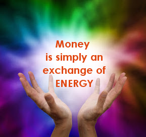 Money is simply an exchange of energy.