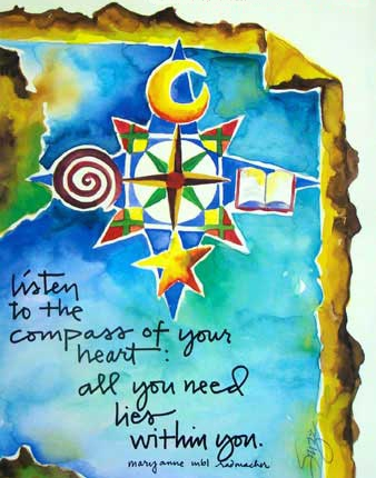 Listen to the compass of your heart all you need lies within you. Mary Ann Radmacher